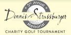 Learn about our Annual Dennis Strassburger Memorial Charity Golf Tournament