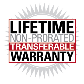 Lifetime Non-prorated Transferable Warranty