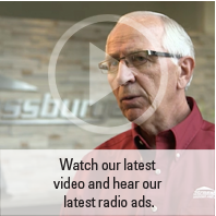 Watch our latest video and hear our latest radio ads